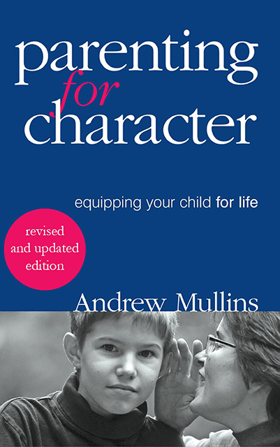 Parenting for Character Equipping Your Child for Life